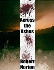Across the Ashes ebook by Robert Norton
