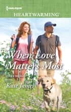 When Love Matters Most ebook by Kate James
