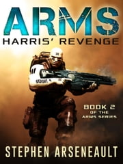 ARMS Harris' Revenge ebook by Stephen Arseneault