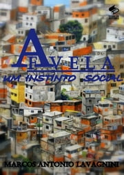 A Favela ebook by Marcos Antonio Lavagnini