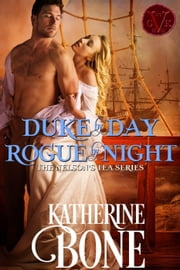 Duke by Day, Rogue by Night - Nelson's Tea Series, #2 ebook by Katherine Bone
