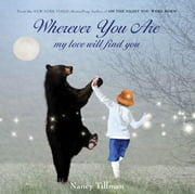 Wherever You Are - My Love Will Find You ebook by Nancy Tillman,Nancy Tillman