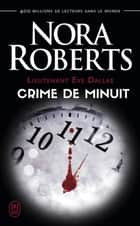 Lieutenant Eve Dallas (Tome 7.5) - Crime de minuit eBook by Nora Roberts, Laurence Murphy