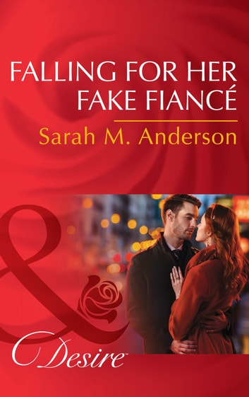 Falling For Her Fake Fiancé (Mills & Boon Desire) (The Beaumont Heirs, Book 5) 電子書 by Sarah M. Anderson