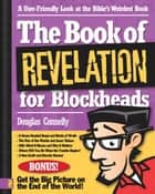 The Book of Revelation for Blockheads ebook by Douglas Connelly