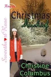 Christmas Mischief ebook by Christine Columbus