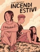 Incendi Estivi ebook by Giulia Sagramola