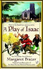 A Play of Isaac ebook by Margaret Frazer