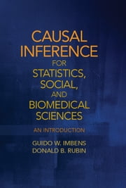Causal Inference for Statistics, Social, and Biomedical Sciences - An Introduction ebook by Guido W. Imbens,Donald B. Rubin