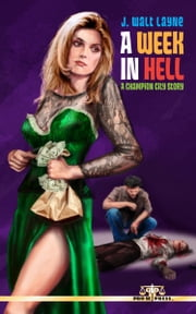 A Week In Hell ebook by J. Walt Layne