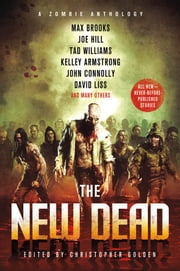 The New Dead - A Zombie Anthology ebook by Christopher Golden