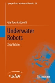 Underwater Robots ebook by Gianluca Antonelli