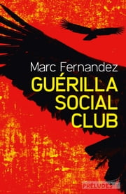 Guérilla Social Club eBook by Marc Fernandez