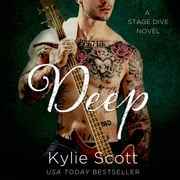 Deep - A Stage Dive Novel audiobook by Kylie Scott