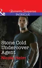Stone Cold Undercover Agent (Mills & Boon Intrigue) ekitaplar by Nicole Helm