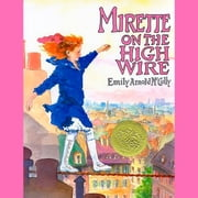 Mirette on the High Wire audiobook by Emily Arnold McCully