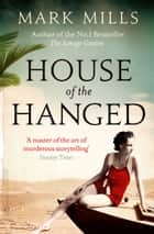 House of the Hanged ebook by Mark Mills