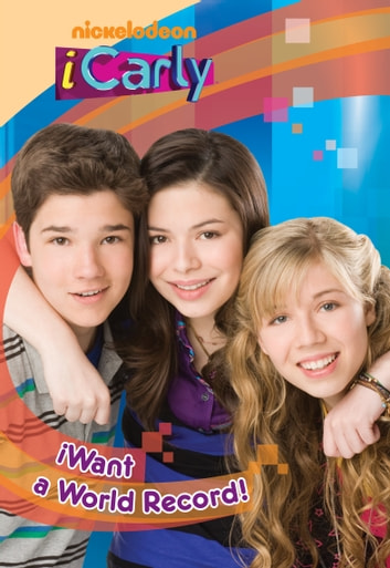 iWant a World Record! (iCarly) ebook by Nickeoldeon