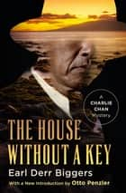 The House Without a Key eBook by Earl Derr Biggers, Otto Penzler