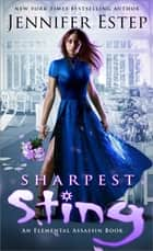Sharpest Sting - An Elemental Assassin Book E-bok by Jennifer Estep