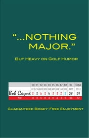 """...Nothing Major."" ebook by Cayne, Bob"