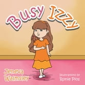 Busy Izzy ebook by Jeneva Walmsley