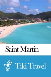 Saint Martin Travel Guide - Tiki Travel ebook by Tiki Travel