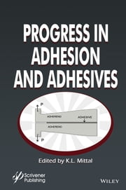 Progress in Adhesion and Adhesives ebook by K. L. Mittal