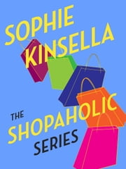 The Shopaholic Series 7-Book Bundle - Confessions of a Shopaholic, Shopaholic Takes Manhattan, Shopaholic Ties the Kno t, Shopaholic & Sister, Shopaholic & Baby, Mini Shopaholic, Shopaholic to Stars ebook by Sophie Kinsella