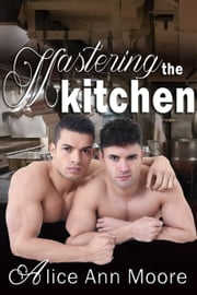 Mastering the Kitchen ebook by Alice Ann Moore
