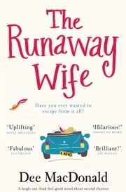 The Runaway Wife - A laugh out loud feel good novel about second chances ebook by Dee MacDonald