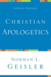 Christian Apologetics ebook by Norman L. Geisler