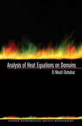 Analysis of Heat Equations on Domains. (LMS-31) ebook by El-Maati Ouhabaz