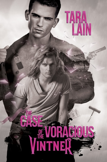 The Case of the Voracious Vintner ebook by Tara Lain