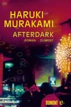 Afterdark - Roman ebook by Haruki Murakami