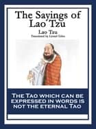 The Sayings of Lao Tzu ebook by Lao Tzu