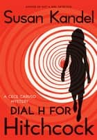 Dial H for Hitchcock ebook by Susan Kandel