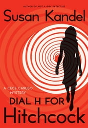 Dial H for Hitchcock - A Cece Caruso Mystery ebook by Susan Kandel