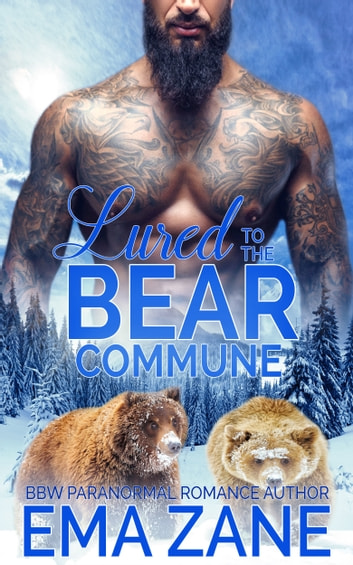 "Lured To The Bear Commune (Book 2 of ""Kodiak Commune"") ebook by Ema Zane"