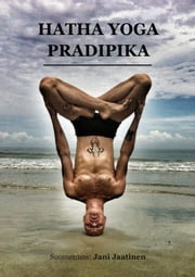 Hatha Yoga Pradipika ebook by Jani Jaatinen