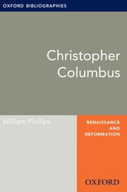 Christopher Columbus: Oxford Bibliographies Online Research Guide ebook by William Phillips