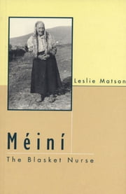 Meini the Blasket Nurse ebook by Leslie  Matson