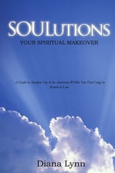 Soulutions - Your Spiritual Makeover ebook by Diana Lynn