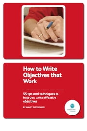 How To Write Objectives That Work ebook by Nancy Slessenger