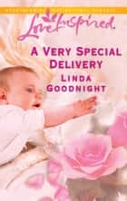 A Very Special Delivery ebook by Linda Goodnight