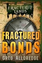 Fractured Bonds - A Dark Fantasy ebook by
