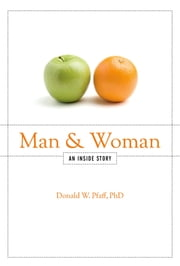 Man and Woman - An Inside Story ebook by Donald W. Pfaff, PhD