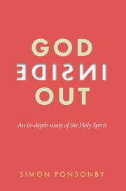 God Inside Out - An in-depth study of the Holy Spirit ebook by Simon Ponsonby