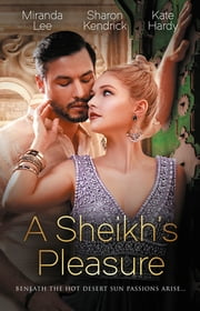 A Sheikh's Pleasure ebook by Kate Hardy, Sharon Kendrick, Miranda Lee