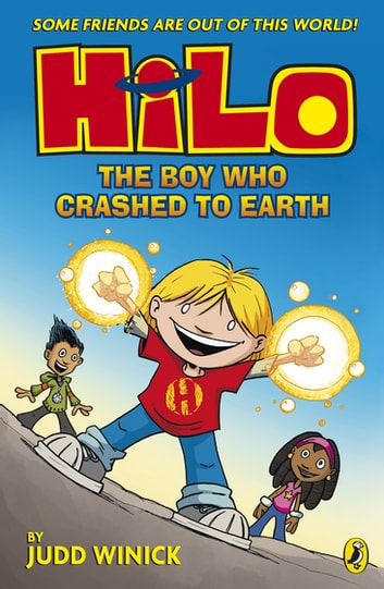 Hilo: The Boy Who Crashed to Earth (Hilo Book 1) ebook by Judd Winick